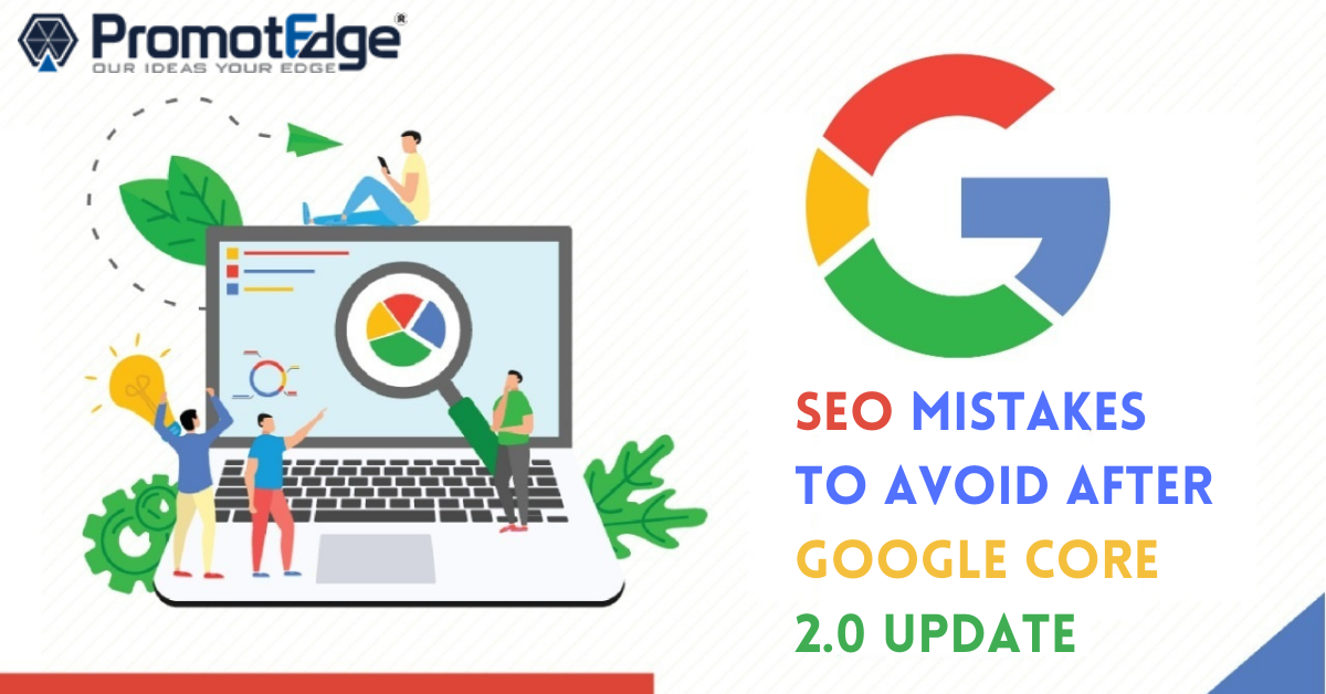 SEO Mistakes to Avoid After Google Core 2.0 Update 2021